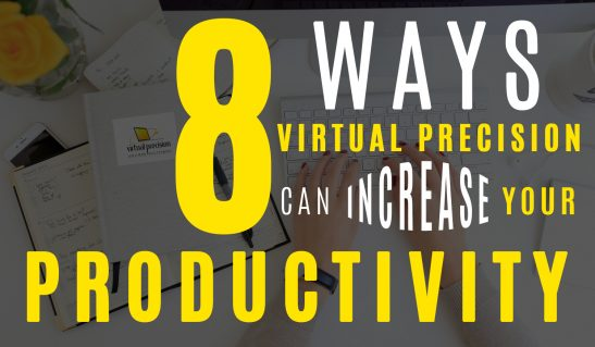 8 Ways Virtual Precision can Increase YOUR Productivity
