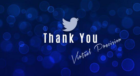 Thank you Twitter Virtual Precision