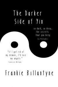 The Darker Side of Yin